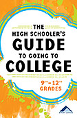 The High Schooler's Guide to Going to College